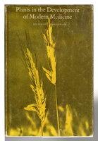 PLANTS IN THE DEVELOPMENT OF MODERN MEDICINE. by Swain, Tony, editor.