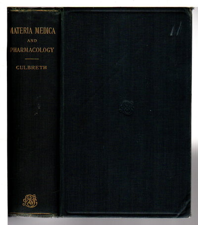 A MANUAL OF MATERIA MEDICA AND PHARMACOLOGY Comprising the Organic Drugs Which Are or Have Been Recognized by the United States Pharmacopoeia and National Formulary, Together with Important Allied Species.  by Culbreth, David M.R., M.D.