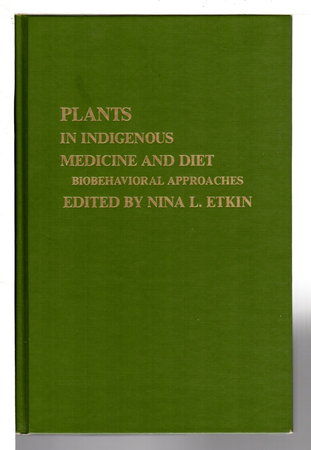 PLANTS AND INDIGENOUS MEDICINE AND DIET: Biobehavioral Approaches. by Etkin, Nina L., editor.