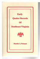 EARLY QUAKER RECORDS OF SOUTHEAST VIRGINIA. by Putnam, Martha A.