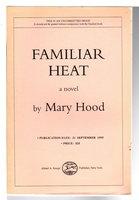 FAMILIAR HEAT. by Hood, Mary.
