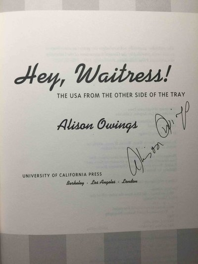 HEY, WAITRESS! The USA From the Other Side of the Tray. by Owings, Alison.