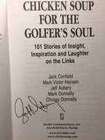 CHICKEN SOUP FOR THE GOLFER'S SOUL: 101 Stories of Insight, Inspiration and Laughter on the Links. by Donnelly, Chrissy; Mark Donnelly, Jeff Aubery, Hansen, and Jack Canfield.