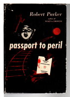 PASSPORT TO PERIL. by Parker, Robert.