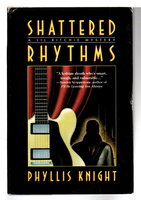 SHATTERED RYHTHMS: A Lil Ritchie Mystery. by Knight, Phyllis.
