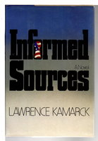 INFORMED SOURCES. by Kamarck, Lawrence.