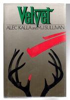 VELVET. by Kalla, Alec and M.J. Sullivan.