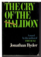 THE CRY OF THE HALIDON. by Ryder, Jonathan (pseudonym of Robert Ludlum.)