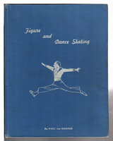 FIGURE AND DANCE SKATING. by Von Gassner, Paul.