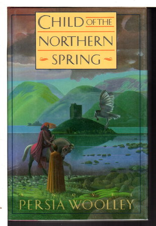 CHILD OF THE NORTHERN SPRING. by Woolley, Persia.