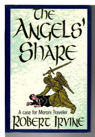 THE ANGEL'S SHARE. by Irvine, Robert R.