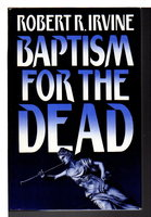 BAPTISM FOR THE DEAD. by Irvine, Robert R.