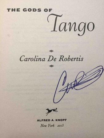 THE GODS OF TANGO. by De Robertis, Carolina.