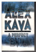 A PERFECT EVIL. by Kava, Alex.