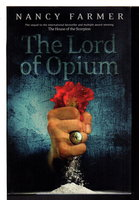 LORD OF OPIUM by Farmer, Nancy.