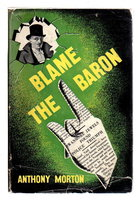 BLAME THE BARON. by Morton, Anthony (pseudonym of John Creasey, 1908-1973)