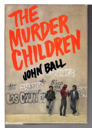 THE MURDER CHILDREN. by Ball, John.