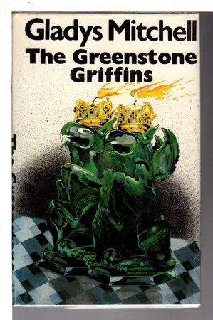 THE GREENSTONE GRIFFINS. by Mitchell, Gladys.