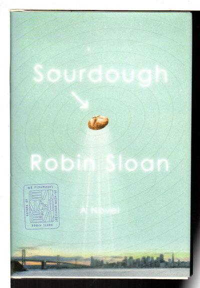 SOURDOUGH. by Sloan, Robin.