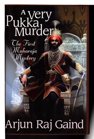 A VERY PUKKA MURDER: The First Maharajah Mystery. by Gaind, Arjun Raj.