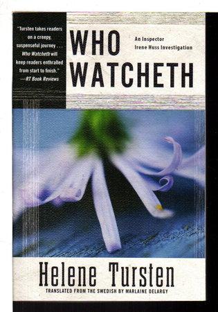 WHO WATCHETH. by Tursten, Helene.