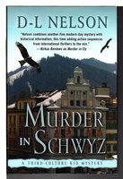 MURDER IN SCHWYZ: A Third-Culture Kid Mystery. by Nelson, D-L.