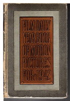 THE 1942 FILM DAILY YEAR BOOK OF MOTION PICTURES: 24th Annual Edition.  by Alicoate, Jack, editor.