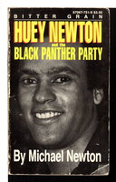 BITTER GRAIN: Huey Newton and the Black Panther Party. by [Black Panthers] Newton, Michael.