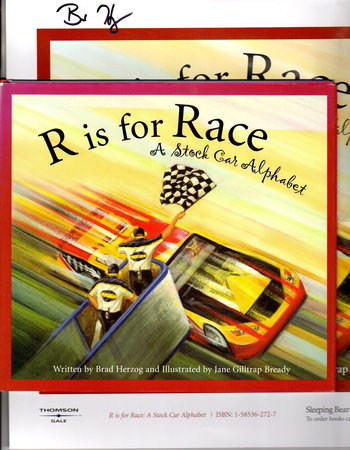 R IS FOR RACE: A Stock Car Alphabet. (Book plus SIGNED poster.) by Herzog, Brad. Illustrated by Jane Gilltrap Bready.