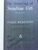 THE HAUNTING OF SUNSHINE GIRL. by McKenzie, Paige with Alyssa Sheinmel; story by Nick Hagen.