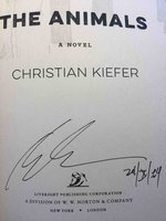 THE ANIMALS: A Novel. by Kiefer, Christian.