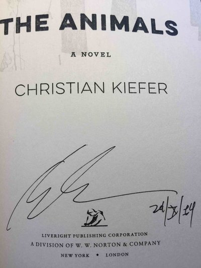 THE ANIMALS: A Novel. by Kiefer, Christian.