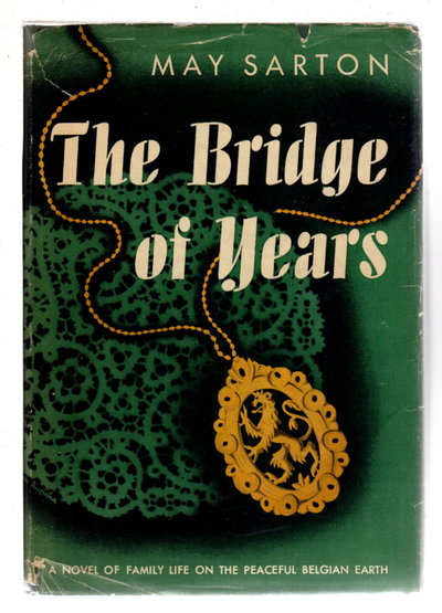 BRIDGE OF YEARS. by Sarton, May.