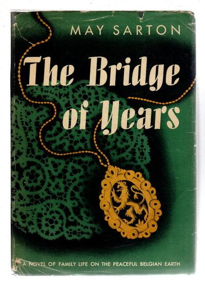 BRIDGE OF YEARS. by Sarton, May.