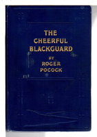 THE CHEERFUL BLACKGUARD. by Pocock, Roger (Captain Henry Roger Ashwell Pocock, 1865-1941)