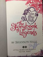 EVER AFTER HIGH: THE STORYBOOK OF LEGENDS. by Hale, Shannon.