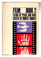 FILM: BOOK 2: FILMS OF PEACE AND WAR. by Hughes, Robert, editor.