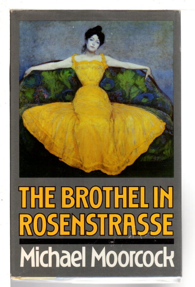 THE BROTHEL IN ROSENSTRASSE. by Moorcock, Michael.
