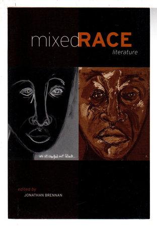 MIXED RACE LITERATURE. by Brennan, Jonathan, editor.