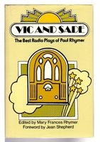 VIC AND SADE: The Best Radio Plays of Paul Rhymer . by Rhymer, Paul (1905-1964); Edited by Mary Frances Rhymer.
