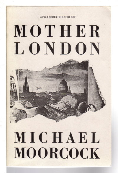 MOTHER LONDON. by Moorcock, Michael.