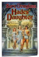 HADES' DAUGHTER: Book One of the Troy Game. by Douglass, Sara.