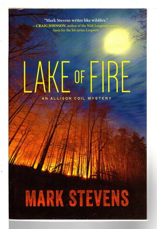 LAKE OF FIRE: An Allison Coil Mystery. by Stevens, Mark.