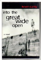 INTO THE GREAT WIDE OPEN by Canty, Kevin