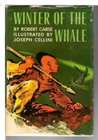WINTER OF THE WHALE by Carse, Robert; illustrated by Joseph Cellini.