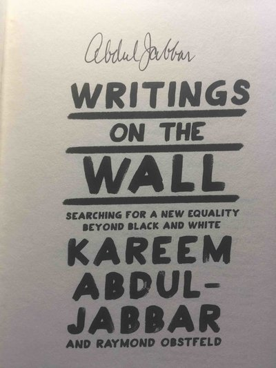 WRITINGS ON THE WALL:  Searching for a New Equality Beyond Black and White.  by Abdul-Jabbar, Kareem and Raymond Obstfeld.