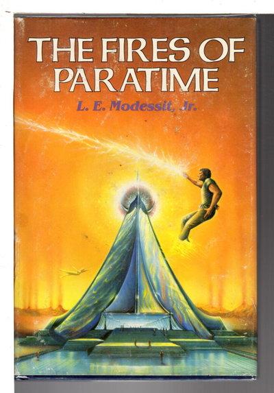 THE FIRES OF PARATIME. by Modesitt, L. E., Jr. [Modessit on dustjacket]