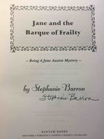 JANE AND THE BARQUE OF FRAILITY: Being a Jane Austen Mystery. by Barron, Stephanie (pseudonym of Francine Mathews.)
