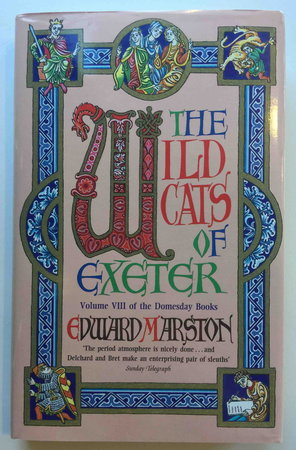 THE WILDCATS OF EXETER: Volume VIII of the Doomsday Books. by Marston, Edward.(pseudonym of Keith Miles)