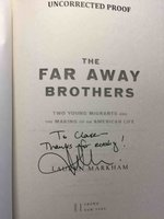 THE FAR AWAY BROTHERS: Two Young Migrants and the Making of an American Life. by Markham, Lauren.